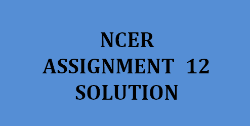 NPTEL NCER ASSIGNMENT 12 ANSWERS