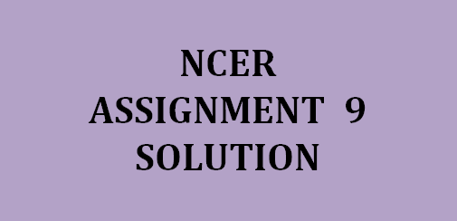 NPTEL NCER Assignment 9 answers